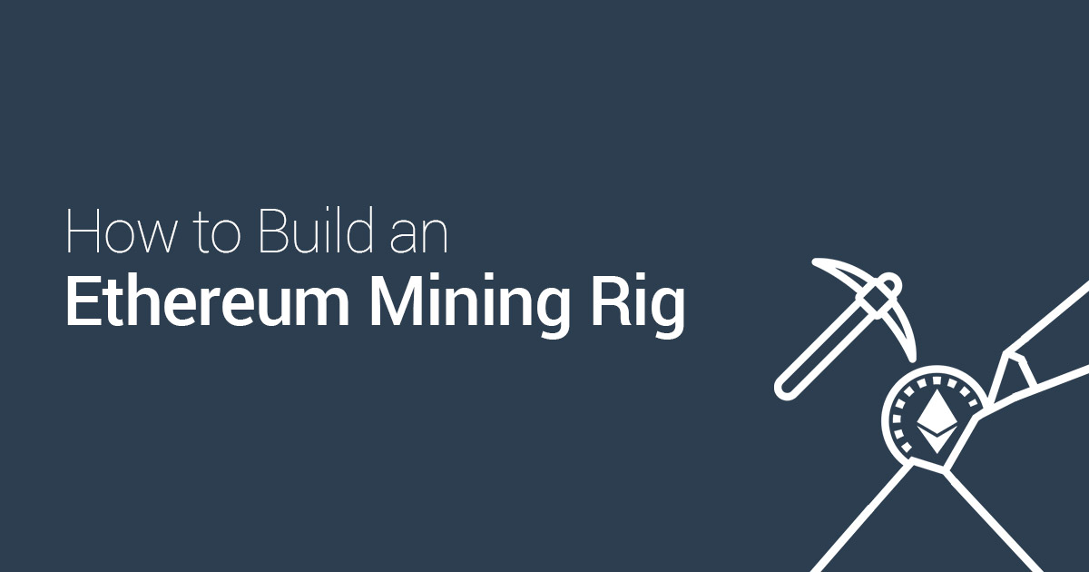 How To Build An Ethereum Mining Rig In 2019 Step By Step Guide